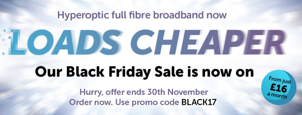 BLACK FRIDAY #HYPEROPTIC Broadband Deal From £16/Month Use