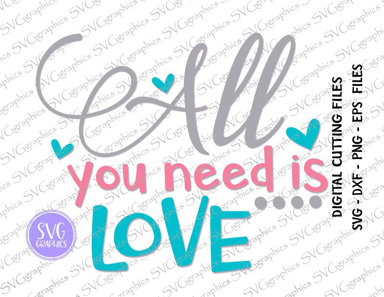 Elizabeth K On Twitter Excited To Share The Latest Addition To My Etsy Shop 221 All You Need Is Love Svg Dxf Eps Files For Silohuette Cricut Digital Cutting Machine Heat Transfer Scrapbooking Valentines Day Svg