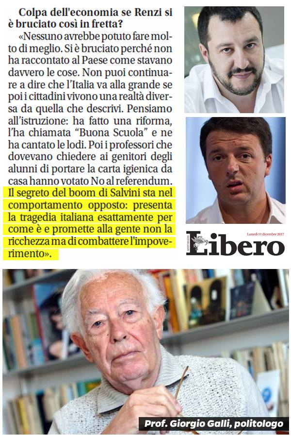 'Il segreto del boom di Salvini? Presenta la tragedia italiana esattamente come è, promette alla gente non la ricchezza ma di combattere la povertà. Renzi invece..'. Professor Giorgio Galli, politologo.