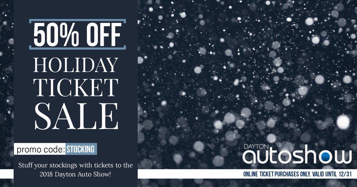 Dayton Auto Show >> Dayton Auto Show On Twitter Holiday Ticket Sale Get 50