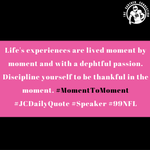 Be sure that you are doing all that you can to live in the moment...be fully present. #99NFL #Leadership