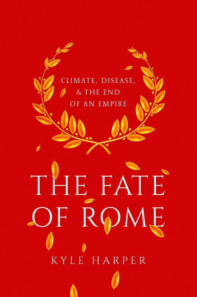 Letture: Kyle Harper, The Fate of Rome: Climate, Disease, and the End of an Empire, Princeton UP. https://t.co/Le8GX6zyKq