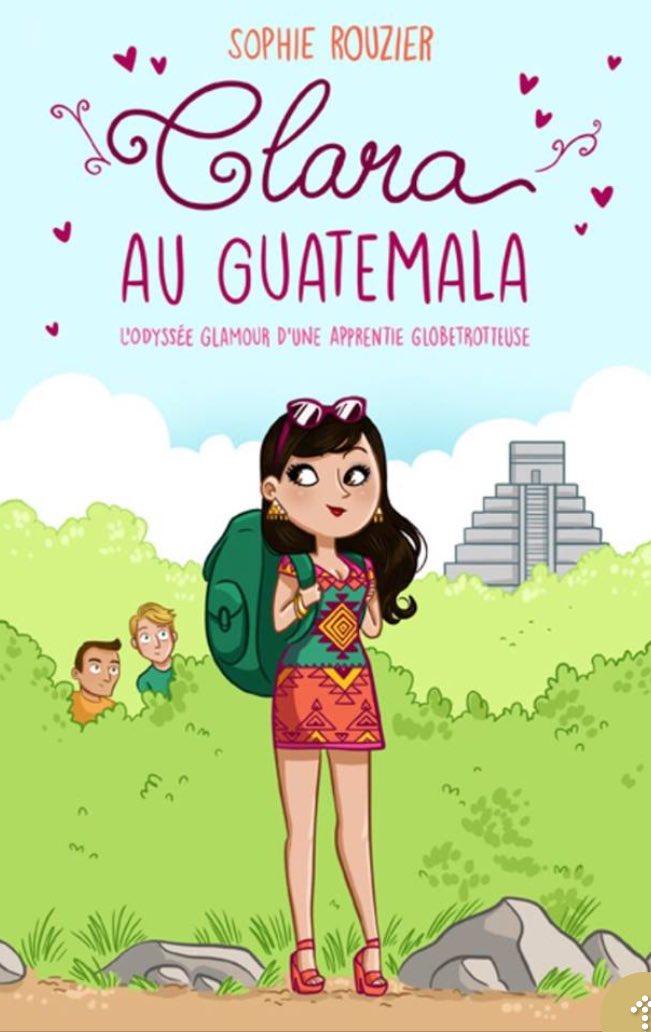 @selene_derose Clara au Guatemala  de Sophie Rouzier  genre #chicklit #feelgood https://t.co/QKwqhDopvc