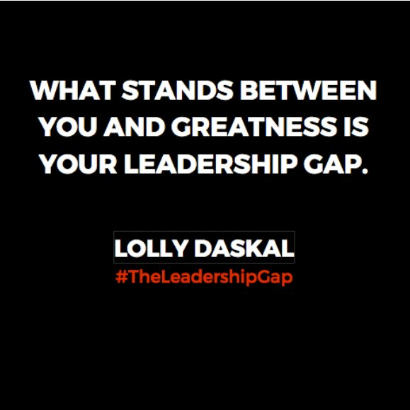What stands between you and greatness is your leadership gap. ~@LollyDaskal https://t.co/pVKqaI7YVf #TheLeadershipGap