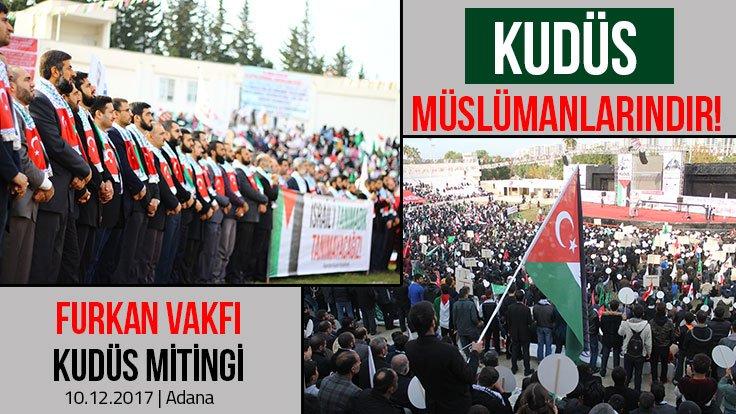 Kudüs Müslümanlarındır!   Furkan Vakfı K...