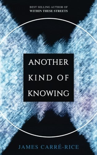 My new book &quot;Another Kind of Knowing&quot; is out now!  #JamesCarreRice #author -----&gt;  http:// amzn.to/2AD49VC  &nbsp;   &lt;----- #ADAsARMY #books <br>http://pic.twitter.com/ofGqZyFZGv