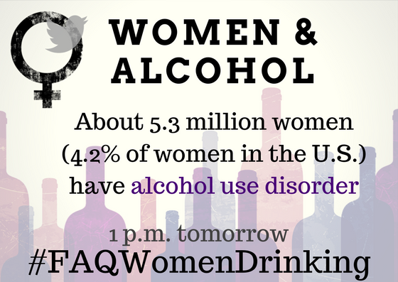 Join experts from NIAAA and @NCADDNational for a chat on women and alcohol use disorder, which affects 5.3 million women in the U.S. -- #FAQWomenDrinking chat at 1 p.m. tomorrow