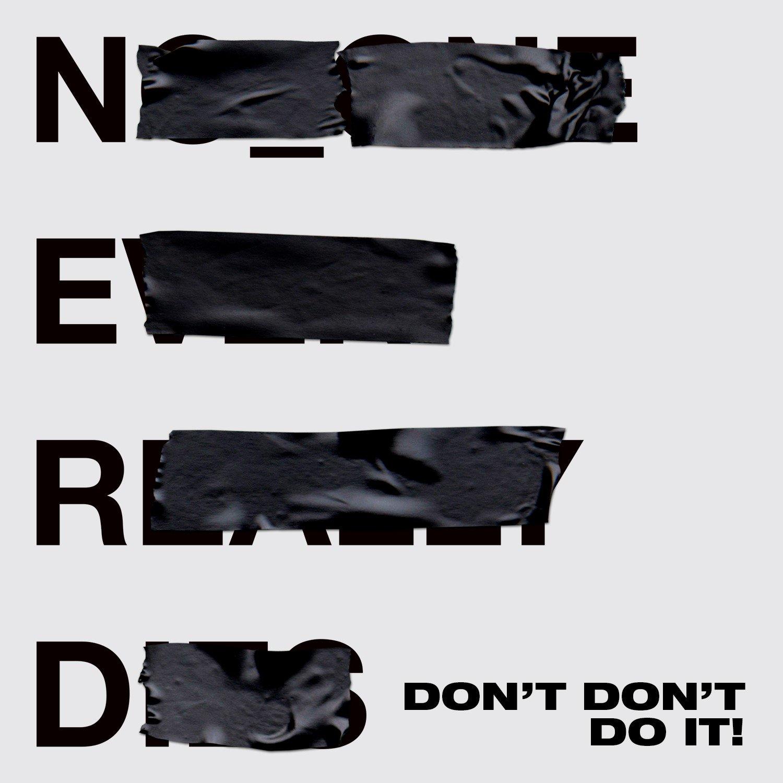 .@NERDarmy featuring @KendrickLamar 'Don't Don't Do It!' https://t.co/uRK0EVhtjK#NOONEEVERREALLYDIES https://t.co/8bYWK24dqe