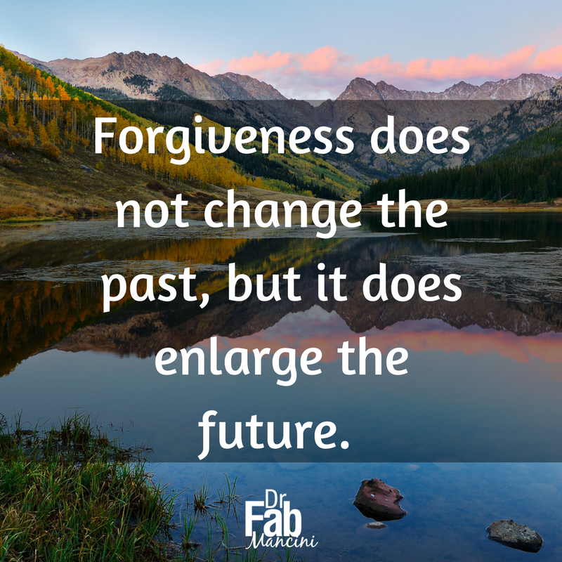 #Forgiveness is an act of imagination. It challenges one to give up his destructive thoughts about a situation and to believe in the possibility of a better future. Forgiveness is a gift you give to yourself. #DrFab #learnforgiveness