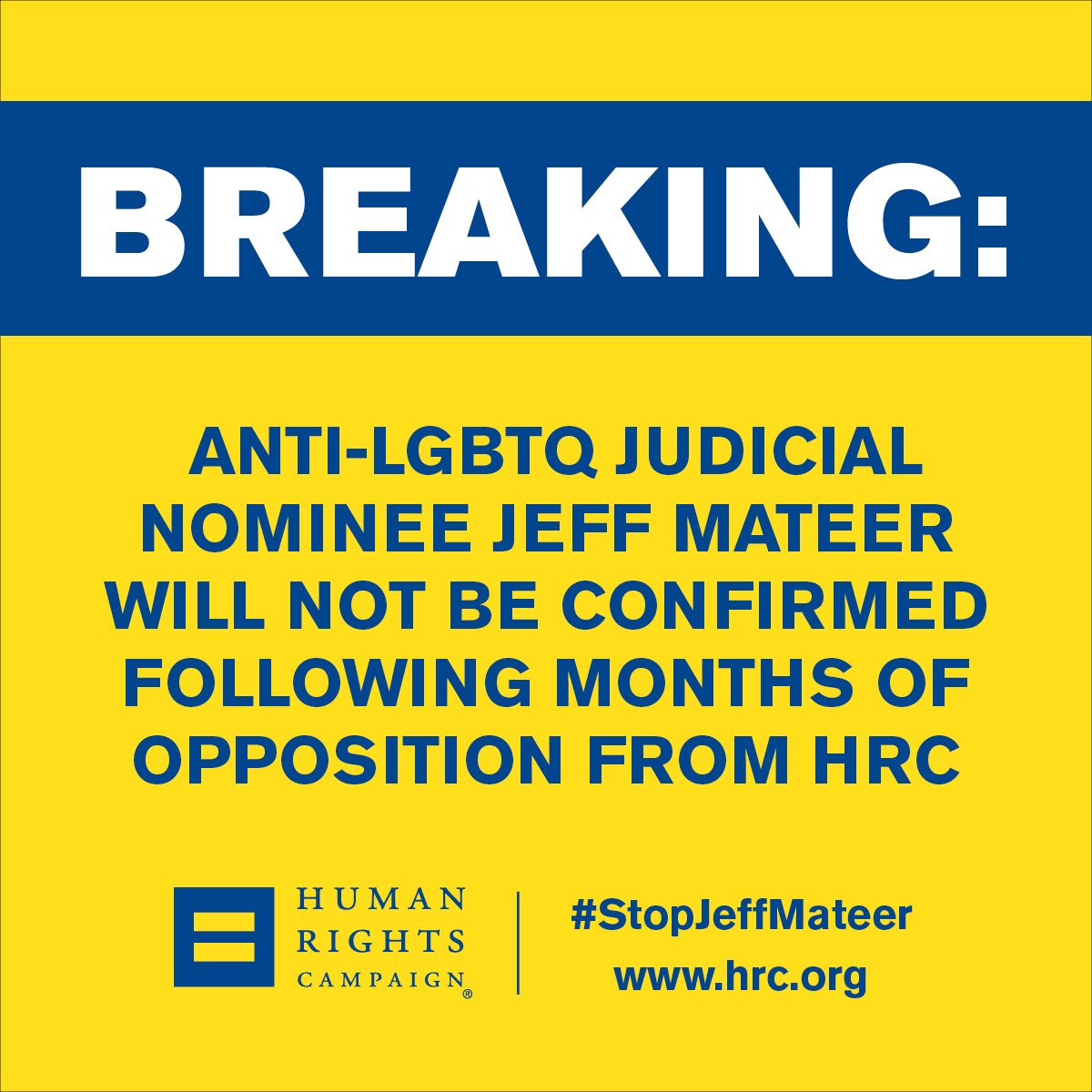 Since the day the Trump-Pence administration announced their intent to nominate Jeff Mateer to a lifetime judicial appointment, @HRC worked to expose his shameful anti-#LGBTQ rhetoric and the danger his nomination posed to our judicial system. https://t.co/7JdFEozgxu