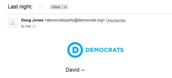 Congrats to Doug Jones on his promotion into the select ranks of people supposedly sending emails on behalf of the Democratic Party