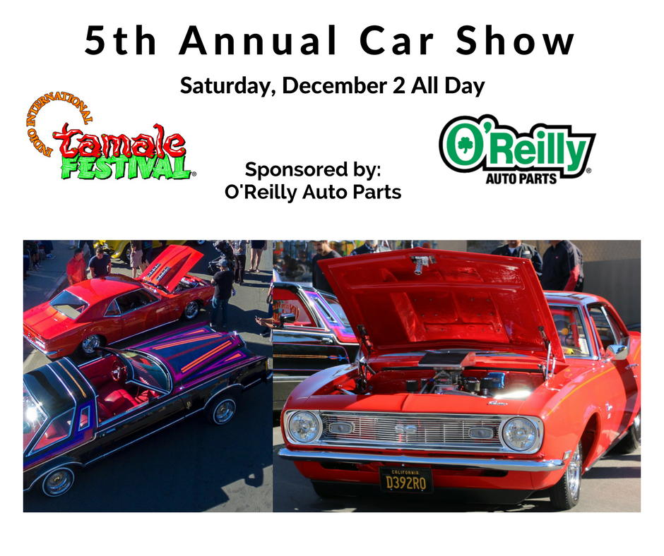 Indio Tamale Fest On Twitter Today Th Annual Indio International - O reilly car show