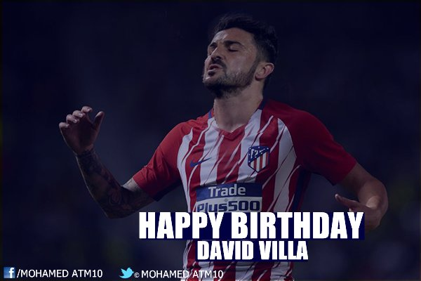 happy 36th birthday David Villa ATM