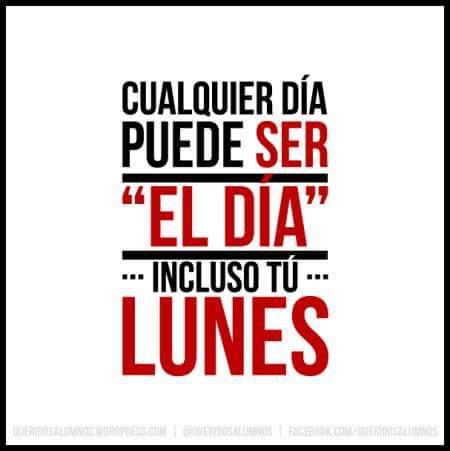 #BuenLunes  Hagamos de un lunes 'El día'...