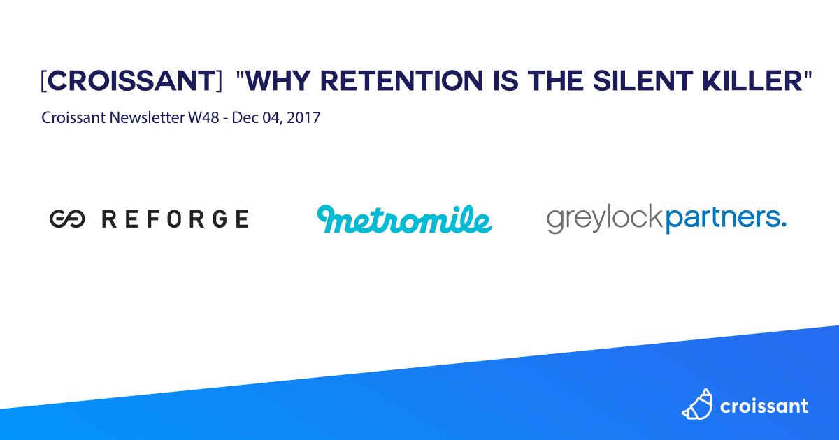 "[Croissant] ""Why Retention Is The Silent Killer"" https://croissant.io/why-rentention-is-the-silent-killer …"