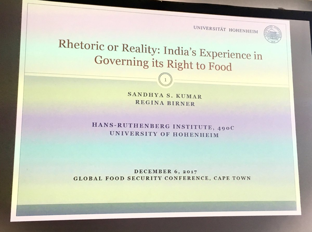 "#SandhyaKumar from @UniHohenheim on the ""Right to Food"" in #India. #FoodSec2017   Government led reforms have occurred alongside rights-based movements, but what are the outcomes in food markets?"