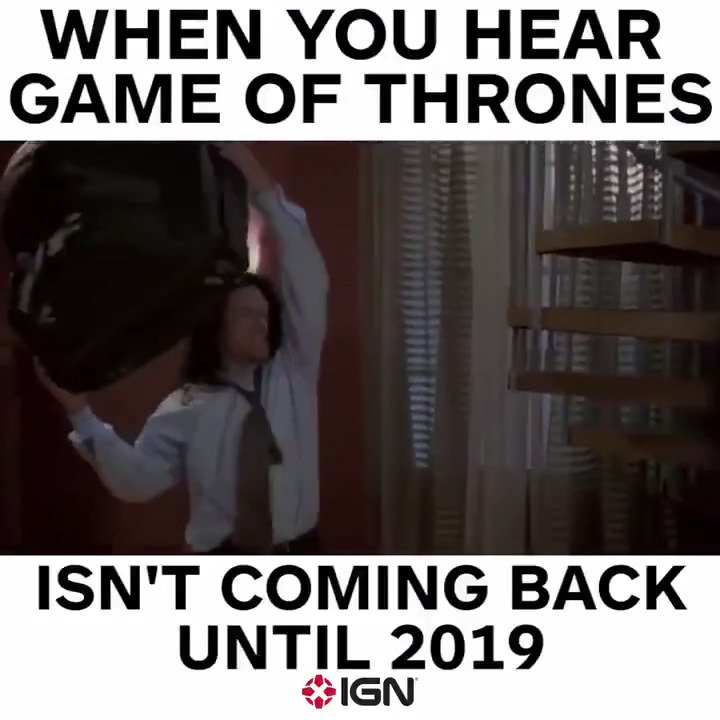 What do you mean #GameOfThrones​ isn't coming back until 2019?!