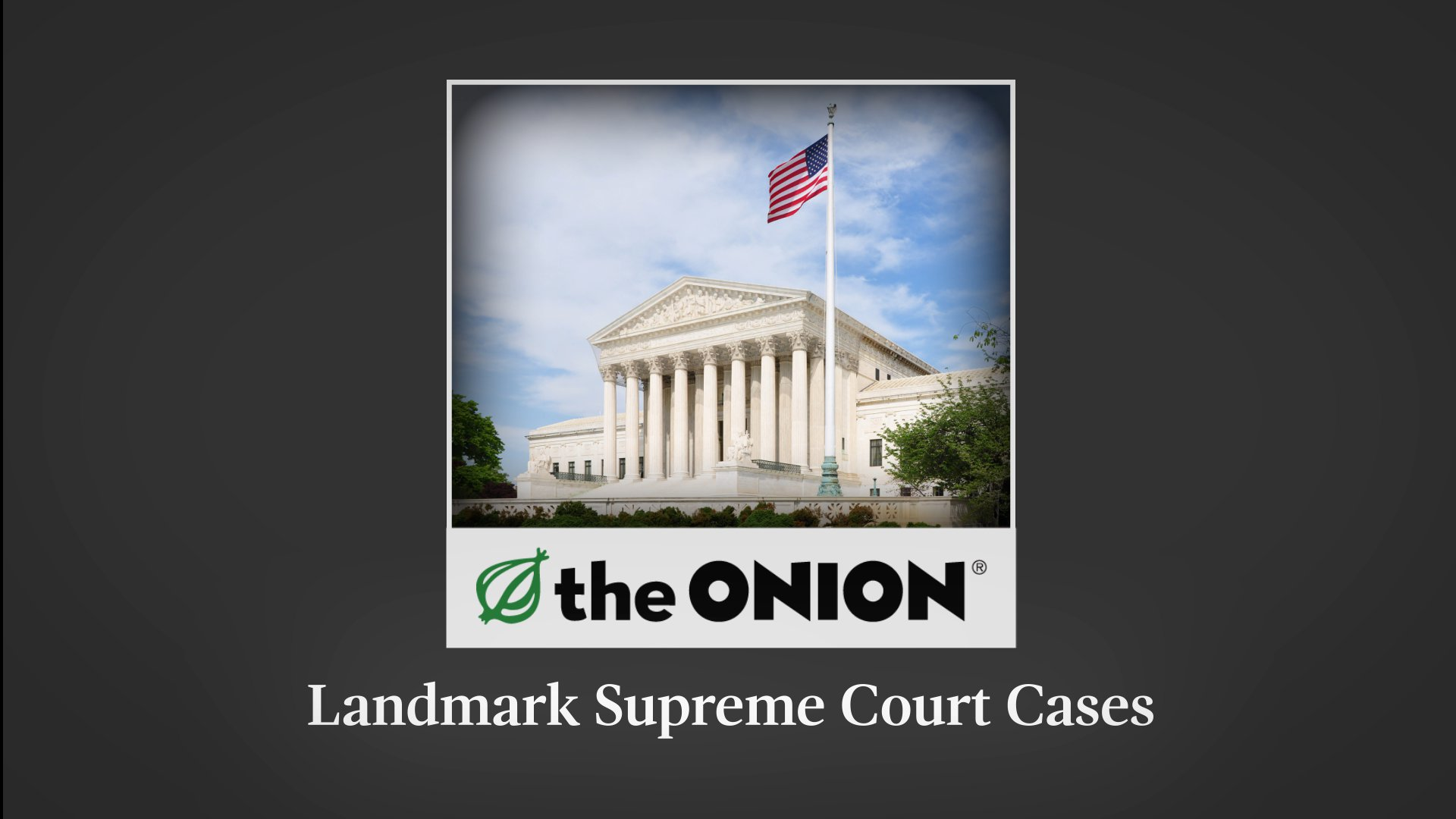 "The Onion on Twitter: ""Landmark Supreme Court Cases… """