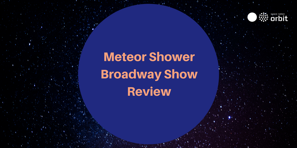 The hype around Meteor Shower, which opened on Broadway on Nov 1, is downright frothy.   https:// orbit.spacenation.org/meteor-shower- on-broadway-a-review &nbsp; …   #MeteorShower #broadway <br>http://pic.twitter.com/BSEgRoko3X