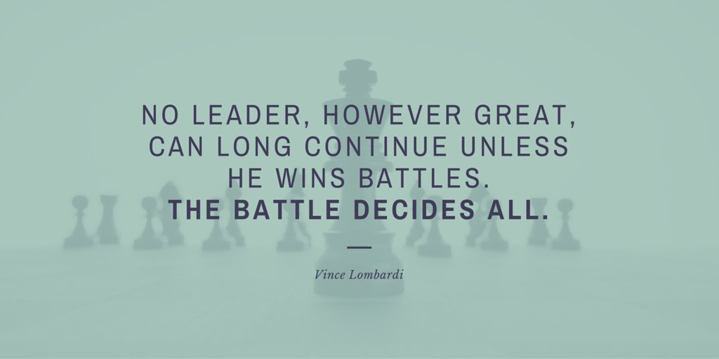 &quot;No leader, however great, can long continue unless he wins battles. The battle decides all.&quot; #VinceLombardi  #quote #leadership<br>http://pic.twitter.com/lTykwEc1IK