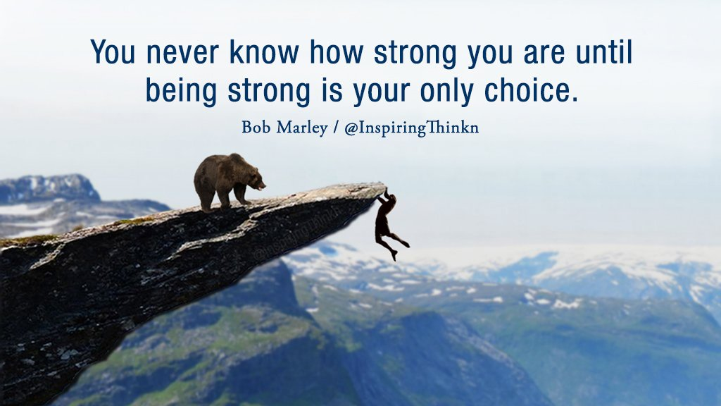 8bf7da037a you never know how strong you are until being strong is your only choice  bob marley