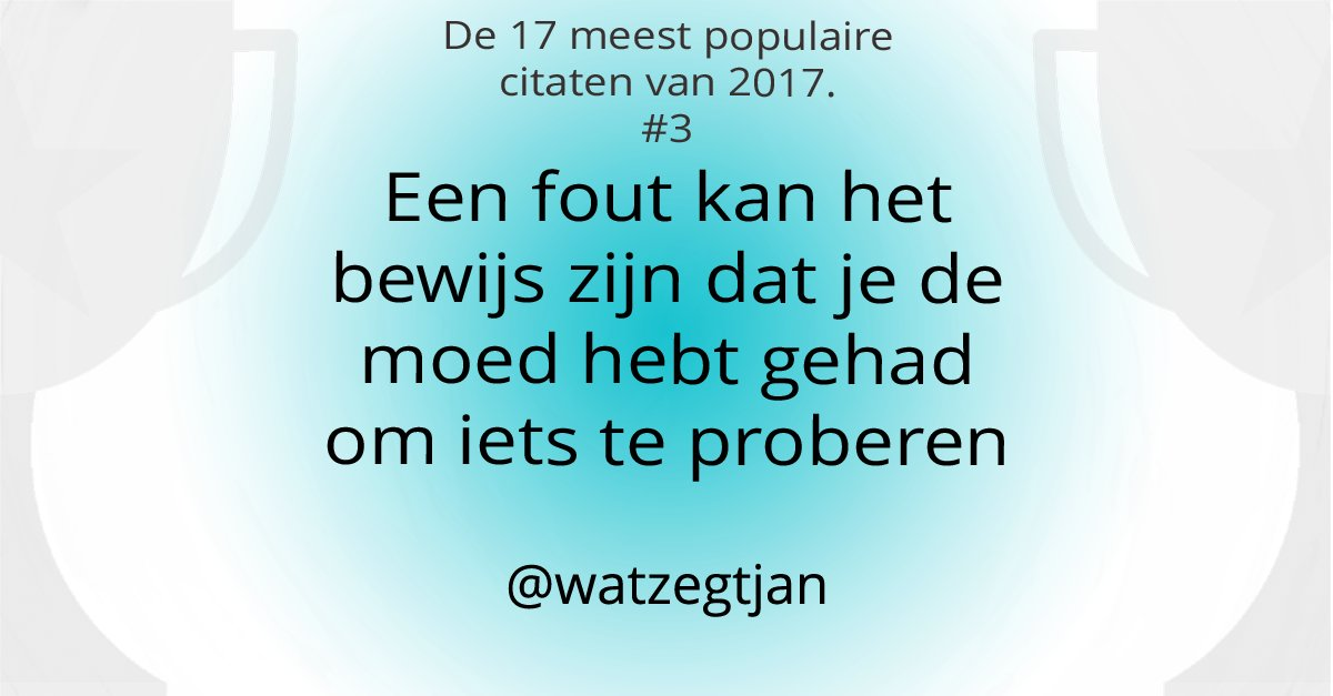 Wat Zegt Jan على تويتر 17 Meest Populaire Citaten Van 2017