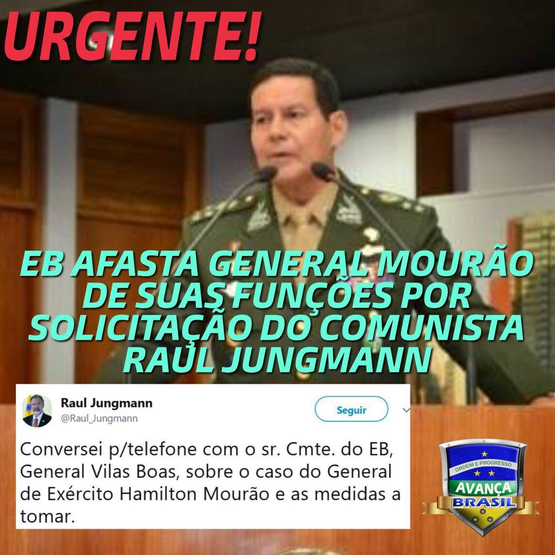 URGENTE: Exército Brasileiro afasta General Mourão de suas funções por solicitação do COMUNISTA Raul Julgmann!  E VOCÊ AINDA VAI CONTINUAR NO SOFÁ VENDO O BRASIL 🇧🇷 RUMO A UMA DITADURA COMO A VENEZUELA?  #SomosTodosMourao