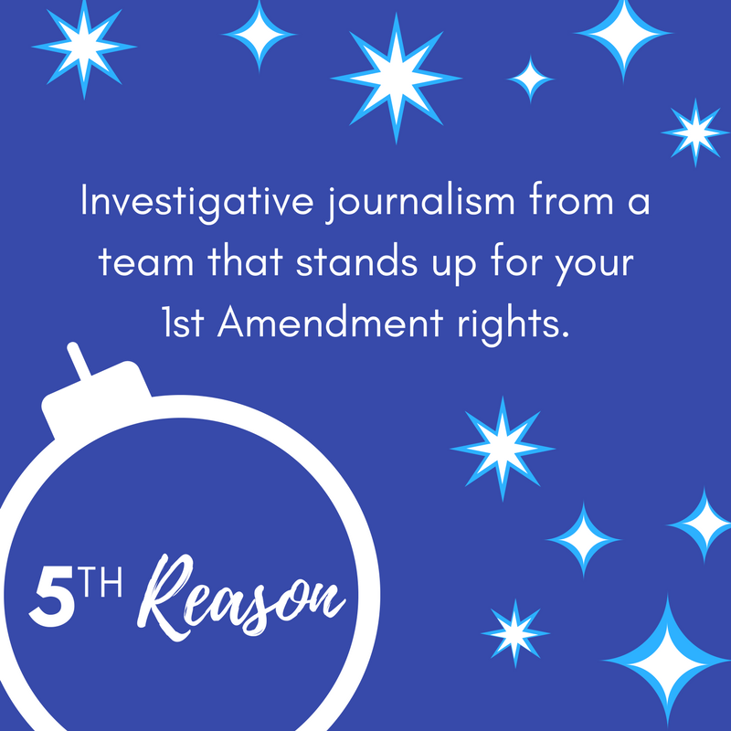 Get in the Holiday spirit with 12 Reasons to subscribe: Reason #5: Investigative journalism from a team that stands up for your First Amendment rights, keeps citizens informed and holds the powerful accountable. Find your own reason at https://t.co/fF7S3dY2iF