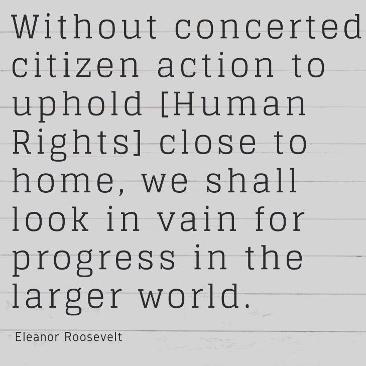 "Today is World Human Rights Day: ""Where, after all, do universal human rights begin? In small places, close to home so close & so small they cannot be seen on any maps of the world. [...] Unless these rights have meaning there, they have little meaning anywhere. -- E. Roosevelt"