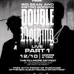 DETROIT: Celebrate #doubleornothing with @BigSean and @MetroBoomin tonight.