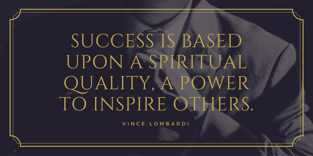 &quot;Success is based upon a spiritual quality, a power to #inspire others.&quot; #VinceLombardi  #quote #leadership<br>http://pic.twitter.com/BPSQZAcE0Z