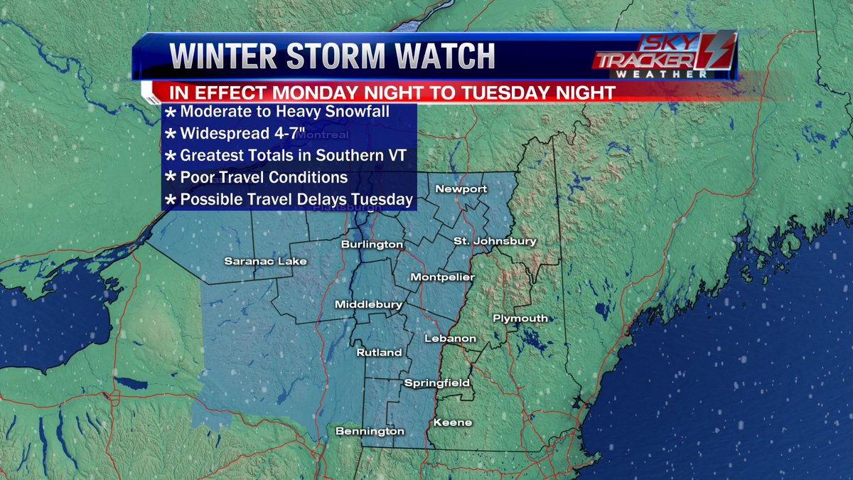 Winter Storm Watch: In effect late Monday through late Tuesday night, expect moderate to heavy periods of snowfall. Conditions will make for poor travel conditions, and possible travel delays at airports. Widespread 4-7' with the highest totals expected across southern Vermont.