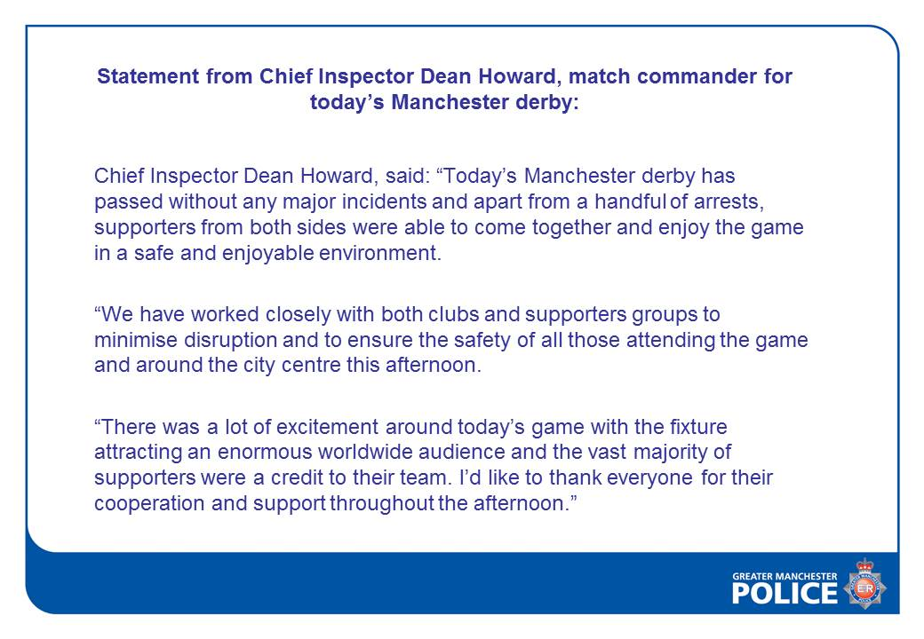 Statement from Chief Inspector Dean Howard, match commander for today's #ManchesterDerby