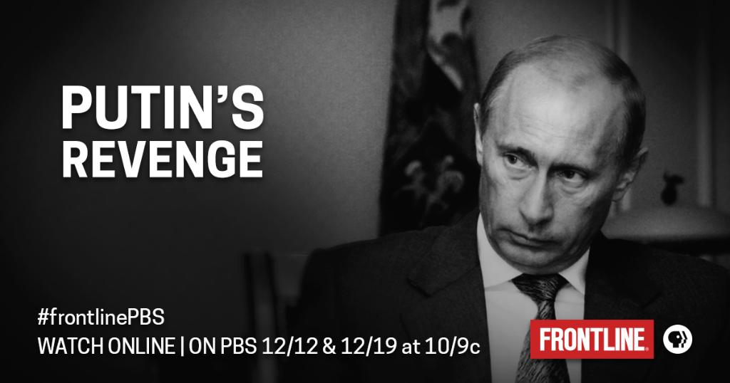 With revelations on Russia's role in the 2016 presidential election continuing to command headlines, FRONTLINE's December lineup includes an encore presentation of 'Putin's Revenge.' https://t.co/Z6gwNl57mv