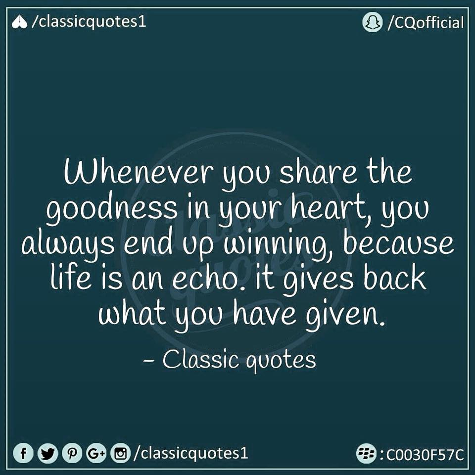 "Life Is An Echo Quote Classic Quotes On Twitter ""whenever You Share The Goodness In"