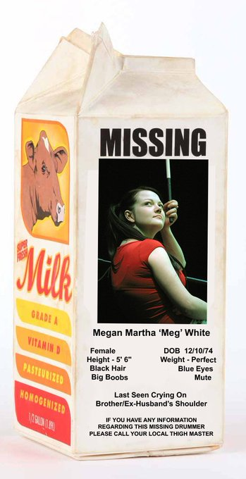 Happy belated birthday to Meg White.  WHERE ARE YOU MEG???