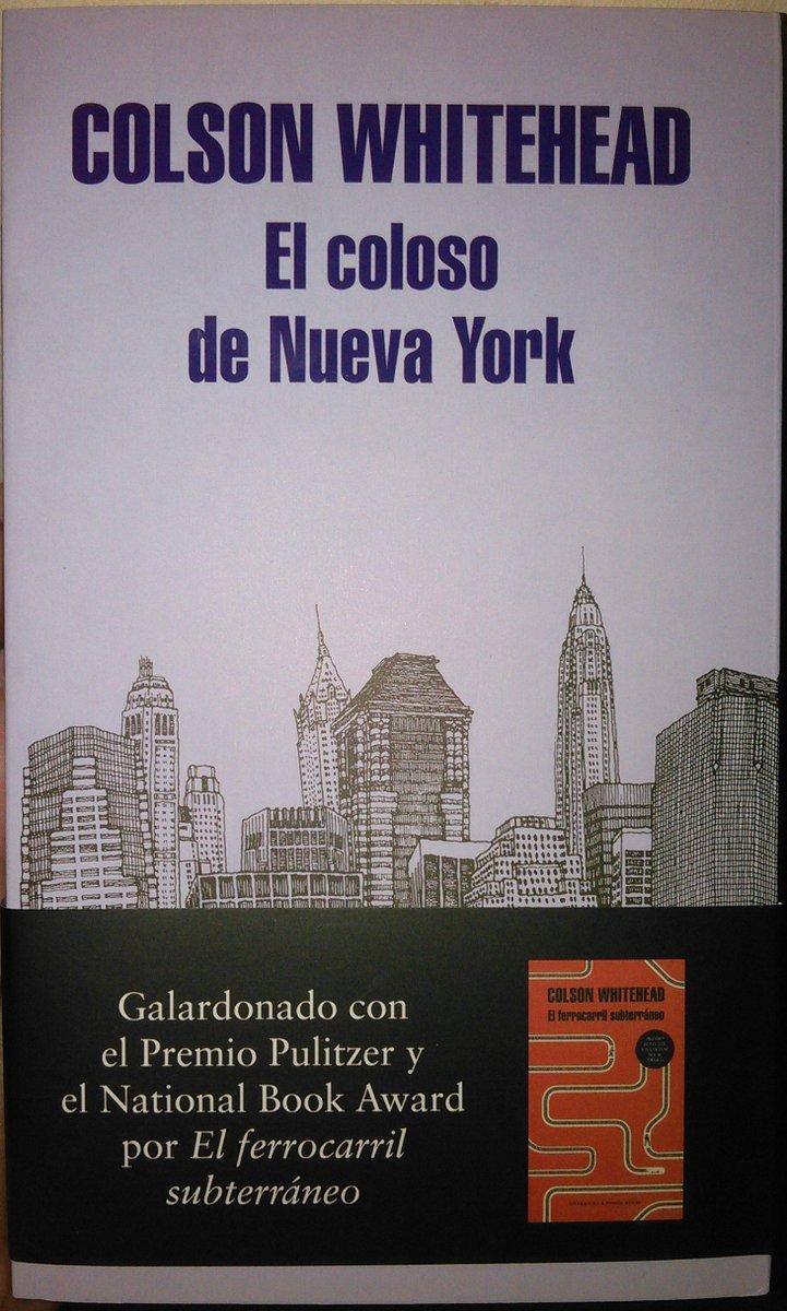 Jesús Santana على تويتر El Coloso De Nueva York Es Mi Primer Encuentro Con La Obra De Colsonwhitehead Y Ha Sido Una Inmensa Sorpresa Gran Libro Hermoso Homenaje A Una Ciudad Que