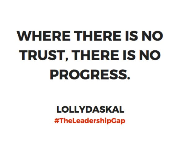 Where there is no trust, there is no progress. ~@LollyDaskal https://t.co/pVKqaI7YVf #TheLeadershipGap