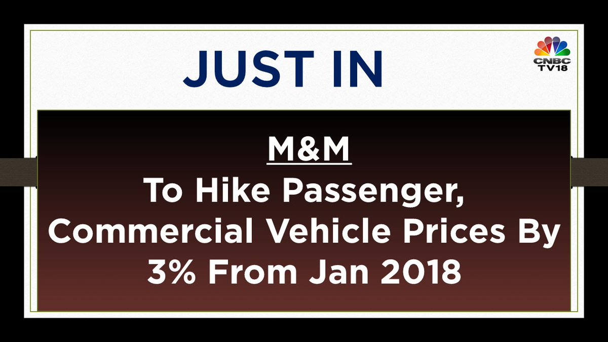#JutsIn | M&M to hike passenger, commercial vehicle prices by 3% from Jan 2018 https://t.co/mnw8syUtnO