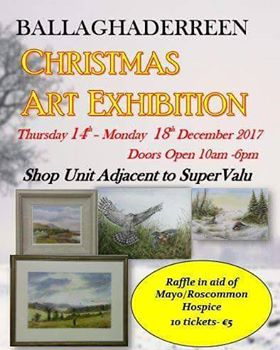 Christmas Exhibition in Ballaghaderreen...