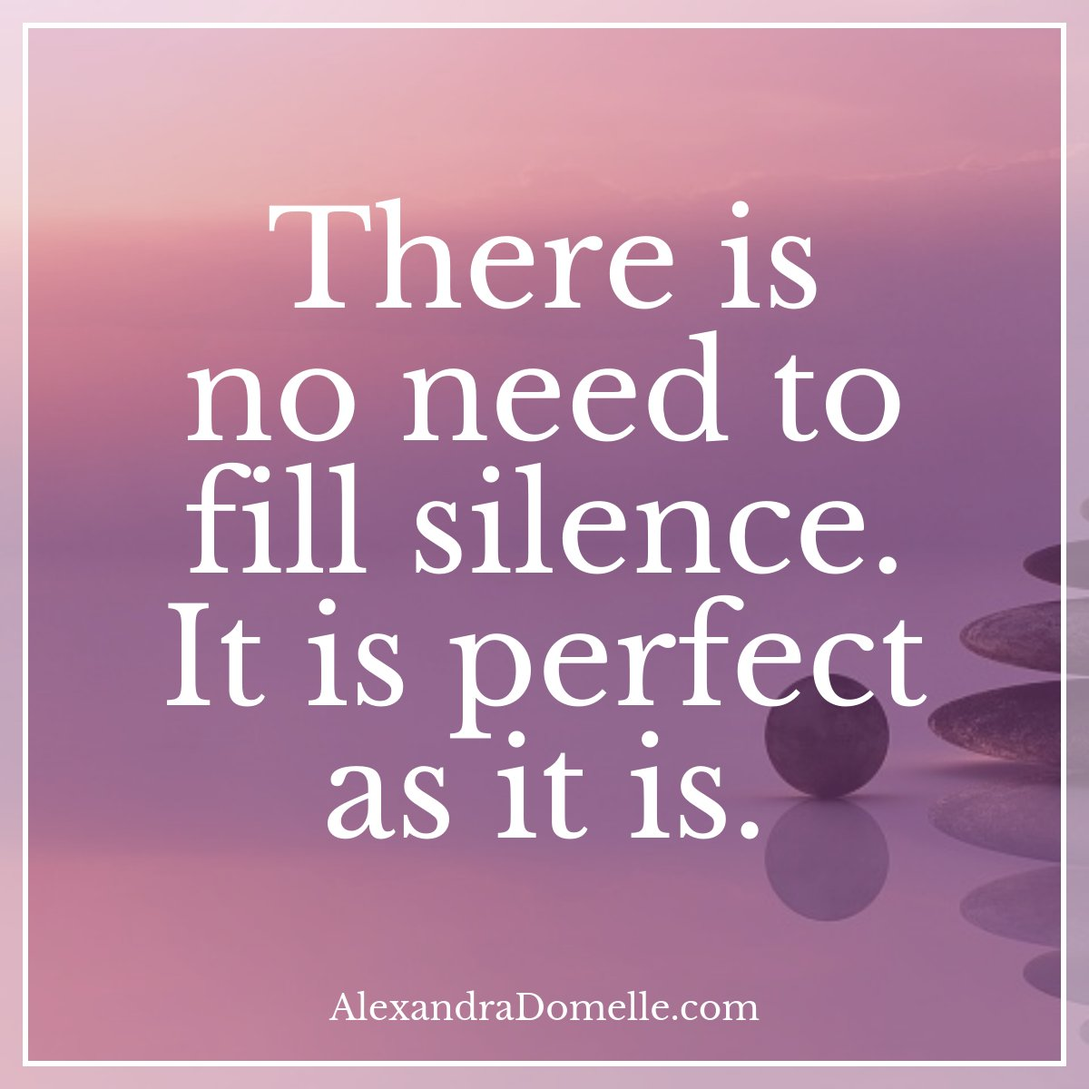 There is no need to fill silence. It is perfect as it is. - Alexandra Domelle #IQRTG #Meditation #Mindfulness RT @gary_hensel<br>http://pic.twitter.com/dvtgWimkSi
