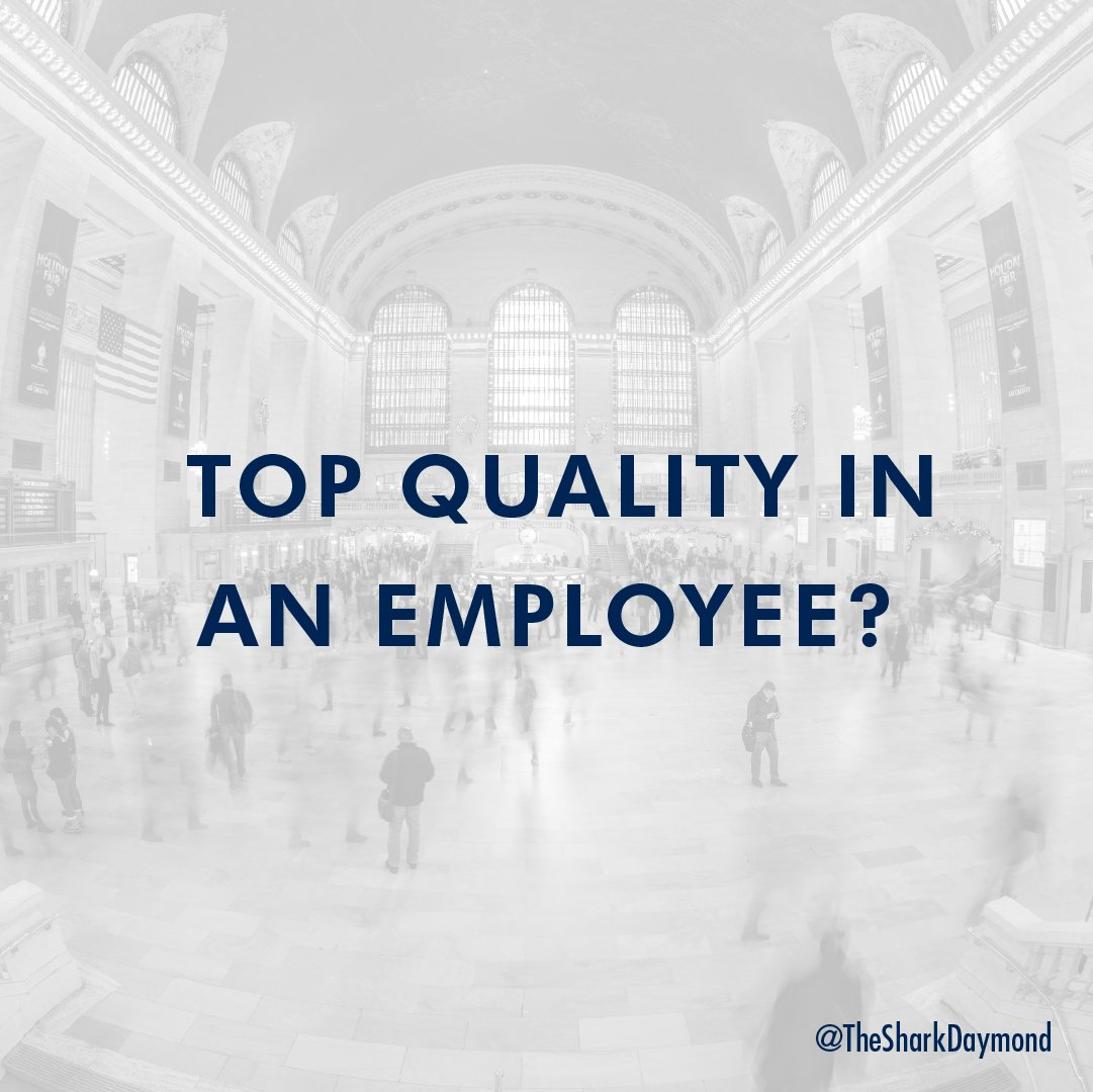Would you rather them be trustworthy? Dedicated? A leader? Let me know what you look for most when you hire.