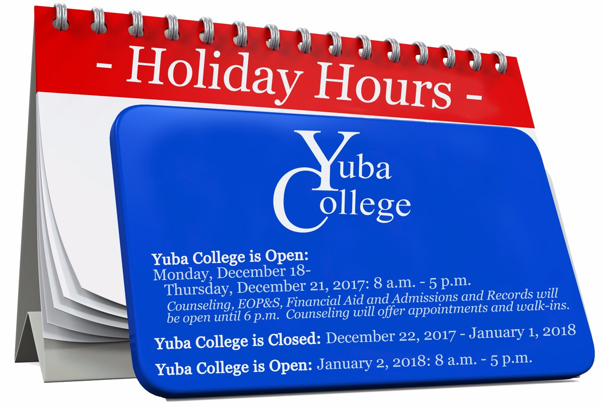 Yuba College On Twitter Will Be Open Monday December 18