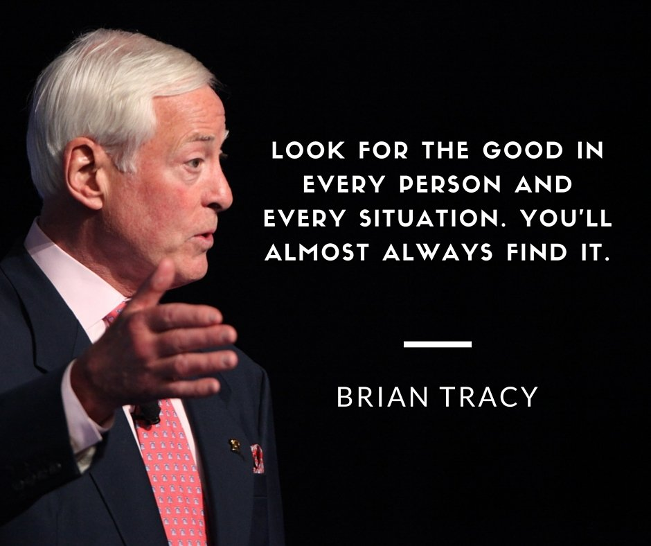 RT @BrianTracy: Look for the #good in every person and every situation. You'll almost always find it. #quote https://t.co/8MIo5fSzcu