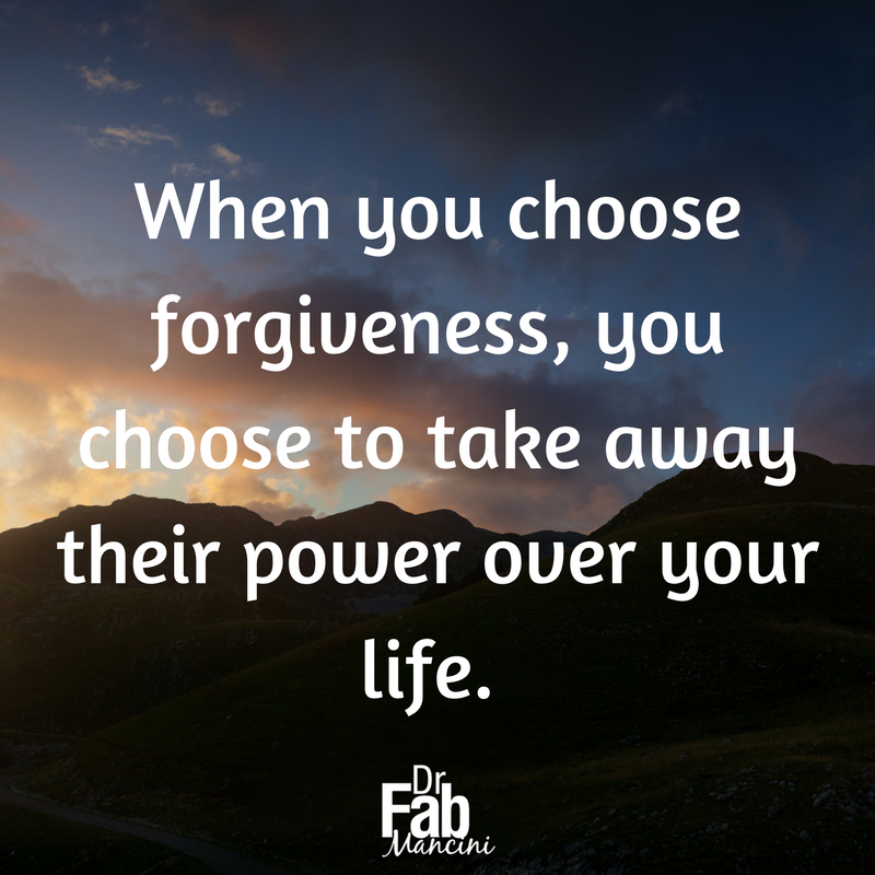 #Forgiveness means you accept what wrongs have been done to you, you let go of those wrongs, you calm your heart, and you begin again. #DrFab #learntoforgive