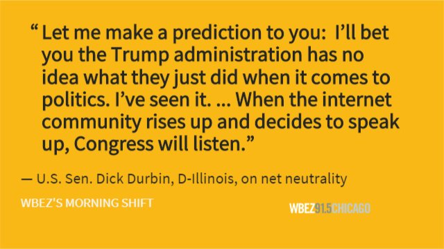 For our series called 'Our Representatives,' U.S. Sen. Dick Durbin spoke on @WBEZmorning Friday about the status of DACA recipients and the future of #netneutrality. https://t.co/IQCmuLAK97