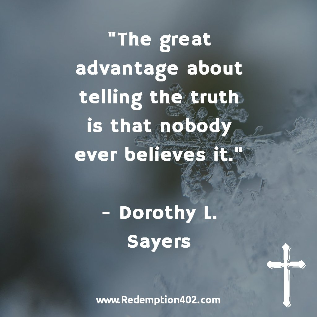 &quot;The great advantage about telling the #truth is that nobody ever believes it.&quot;  - Dorothy L. Sayers #quot #quotes #truthquote #truthquotes #speaktruth #Redemption402<br>http://pic.twitter.com/XqiqdG0O2A