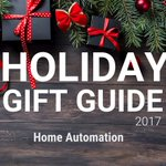 Holiday Gift Guide 2017 – 2018: Home Automation https://t.co/fLzgnO33WM