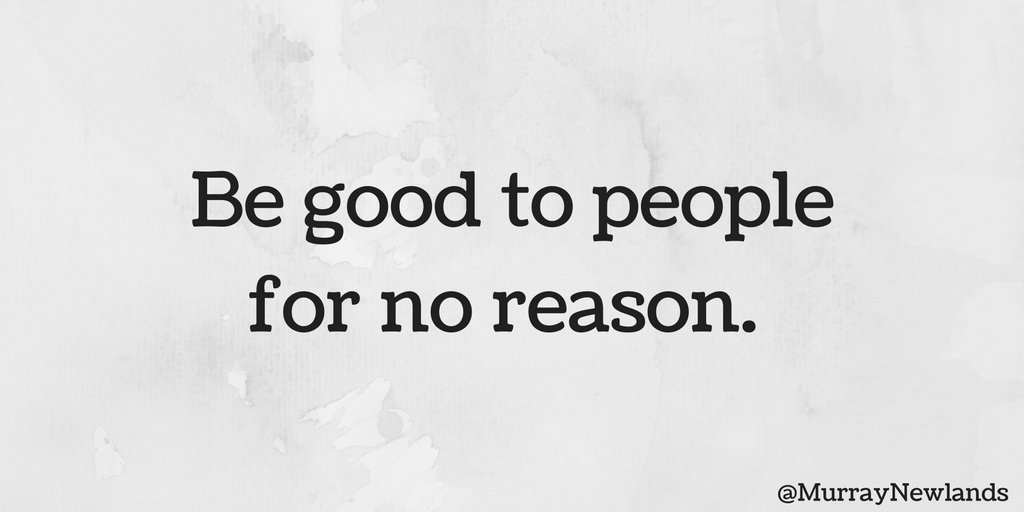 Be good to people for no reason.  #Motivation #Inspiration #Success https://t.co/YAKbZ1UD1g
