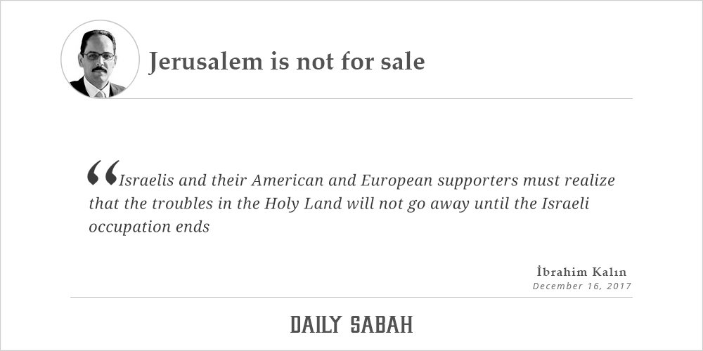 Jerusalem is not for sale - by İbrahim K...